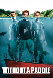 Without a Paddle / სამნი კანოეში