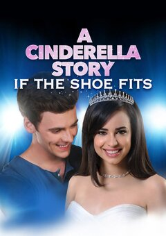 A Cinderella Story: If the Shoe Fits /  ??????? ??????: ?? ?????????? ????????