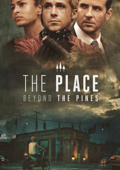 The Place Beyond the Pines / ადგილი ფიჭვნარში