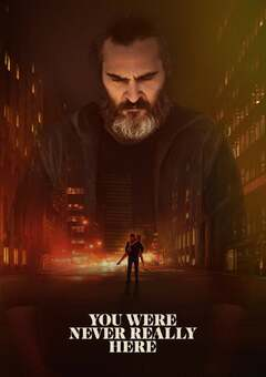 You Were Never Really Here / ??? ?? ???????? ????????